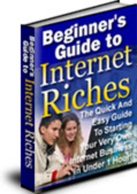 Product picture Beginners Guide to Internet Riches